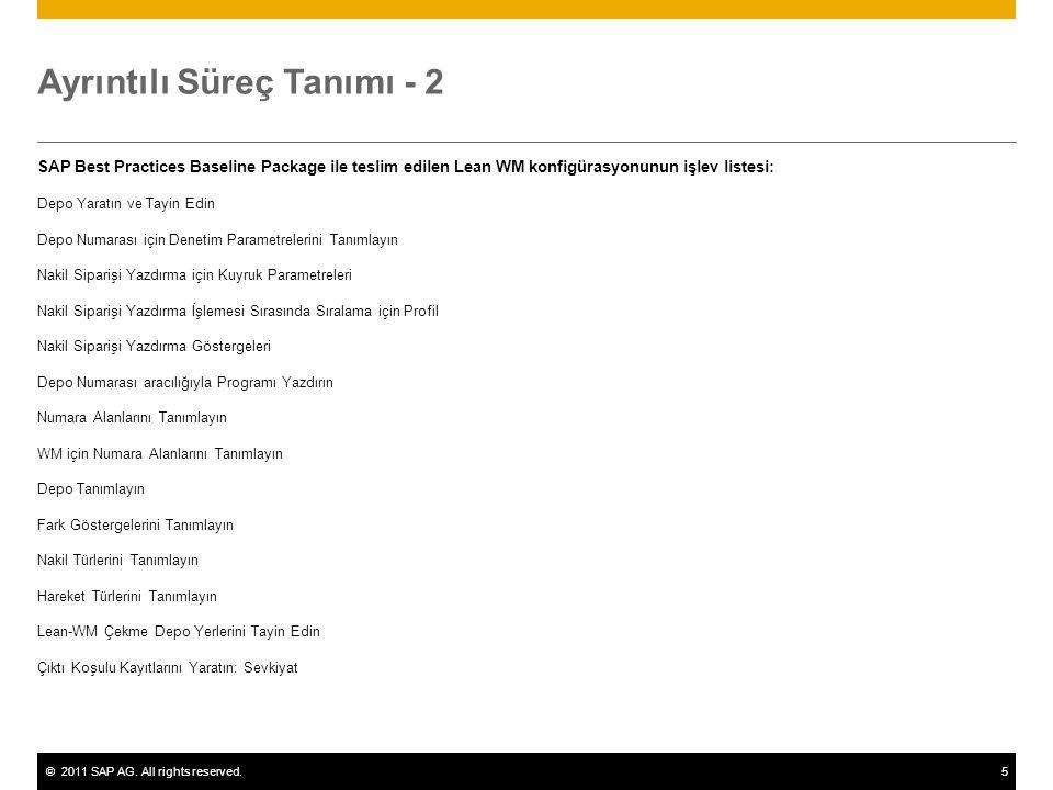©2011 SAP AG. All rights reserved.5 Ayrıntılı Süreç Tanımı - 2 SAP Best Practices Baseline Package ile teslim edilen Lean WM konfigürasyonunun işlev l
