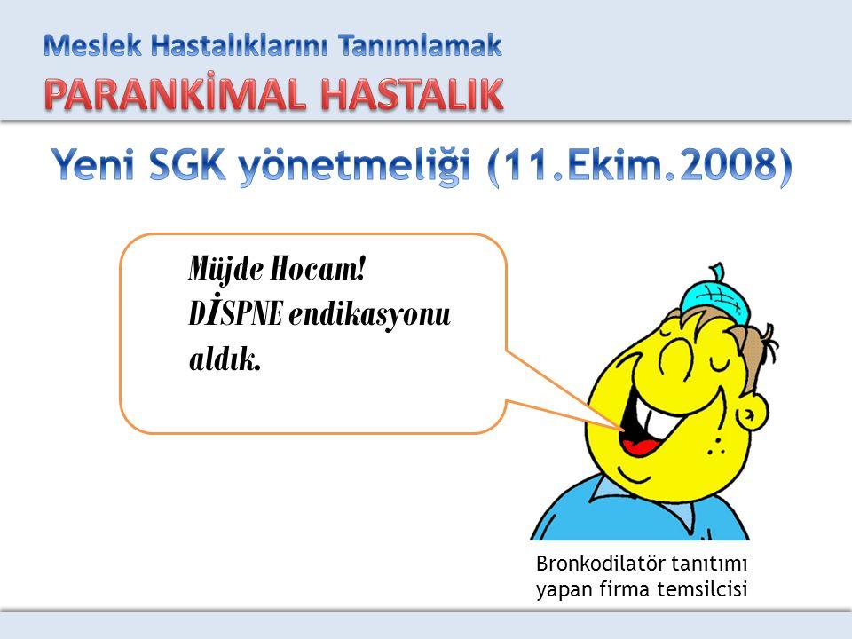 Müjde Hocam! D İ SPNE endikasyonu aldık. Bronkodilatör tanıtımı yapan firma temsilcisi