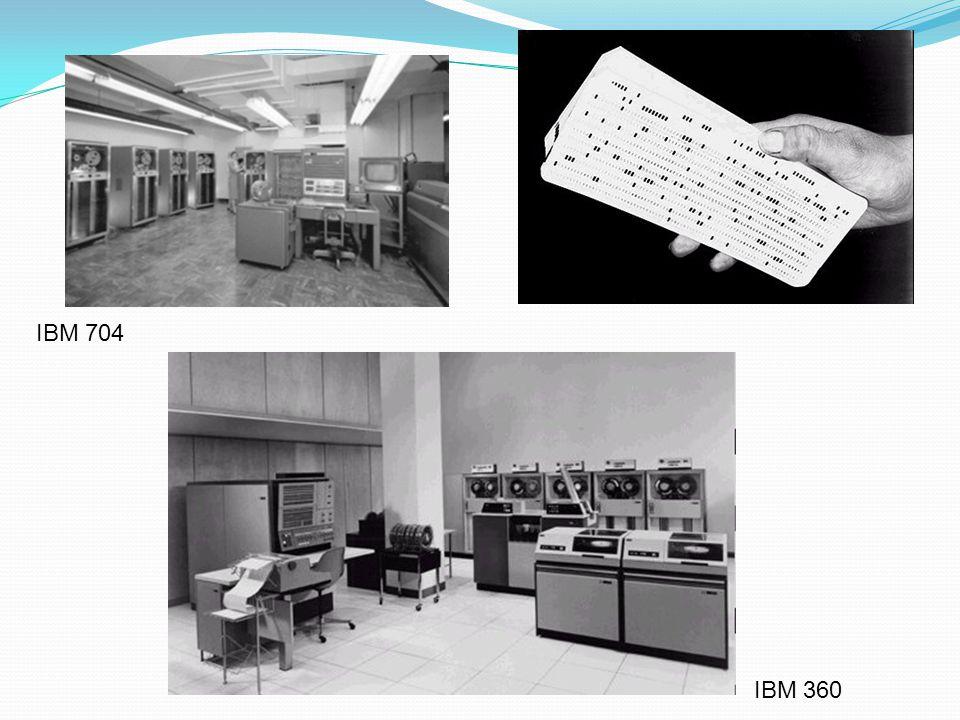 IBM 704 IBM 360