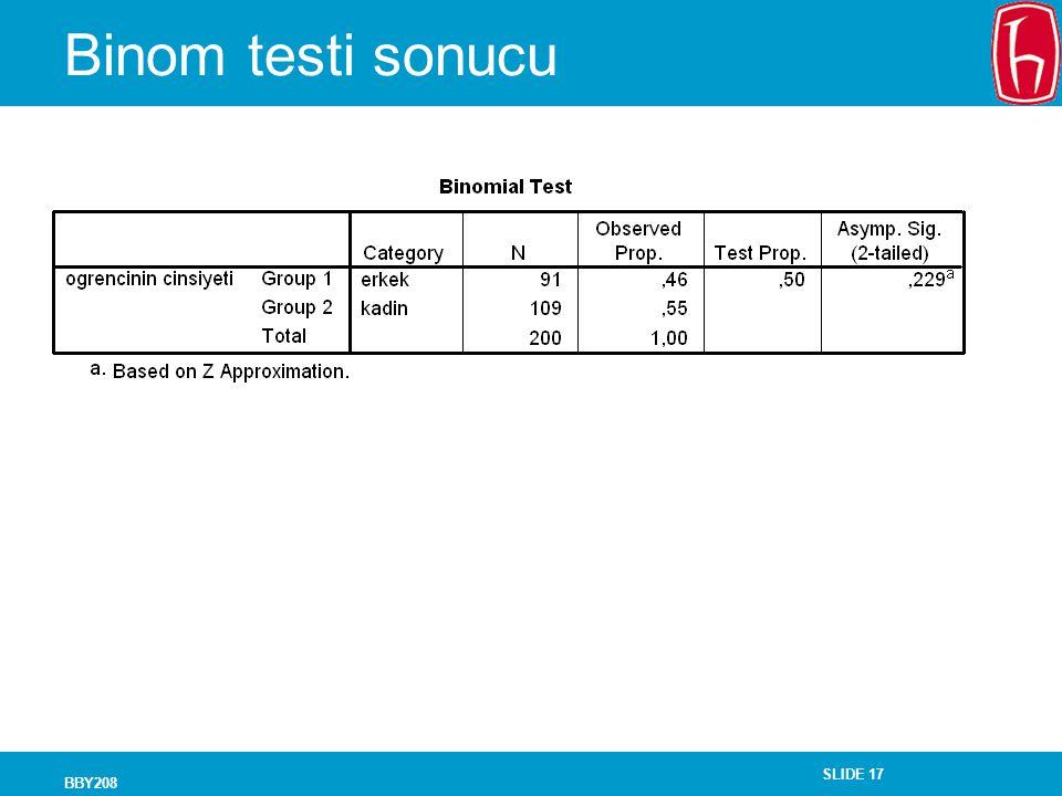 SLIDE 17 BBY208 Binom testi sonucu