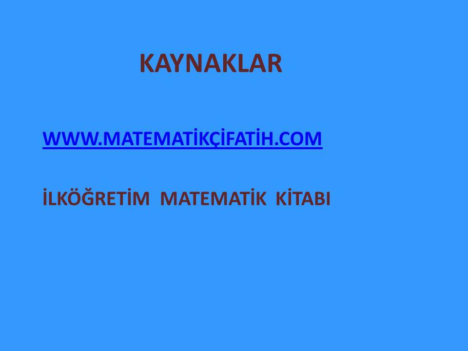 KAYNAKLAR WWW.MATEMATİKÇİFATİH.COM İLKÖĞRETİM MATEMATİK KİTABI