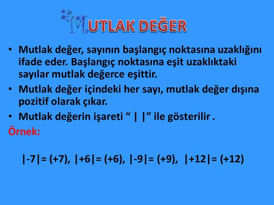Mutlak değer, sayının başlangıç noktasına uzaklığını ifade eder. Başlangıç noktasına eşit uzaklıktaki sayılar mutlak değerce eşittir. Mutlak değer içi