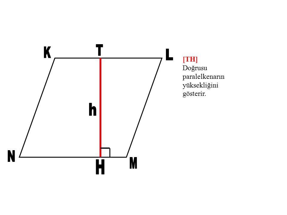 [TH] Doğrusu paralelkenarın yüksekliğini gösterir.