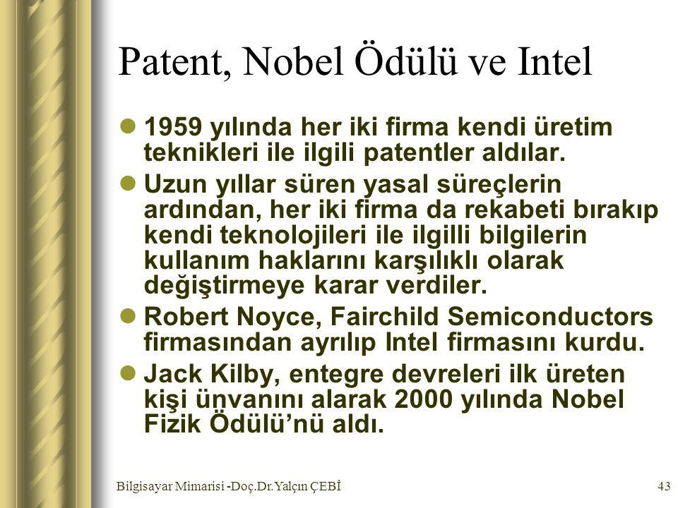 Bilgisayar Mimarisi -Doç.Dr.Yalçın ÇEBİ43 Patent, Nobel Ödülü ve Intel 1959 yılında her iki firma kendi üretim teknikleri ile ilgili patentler aldılar