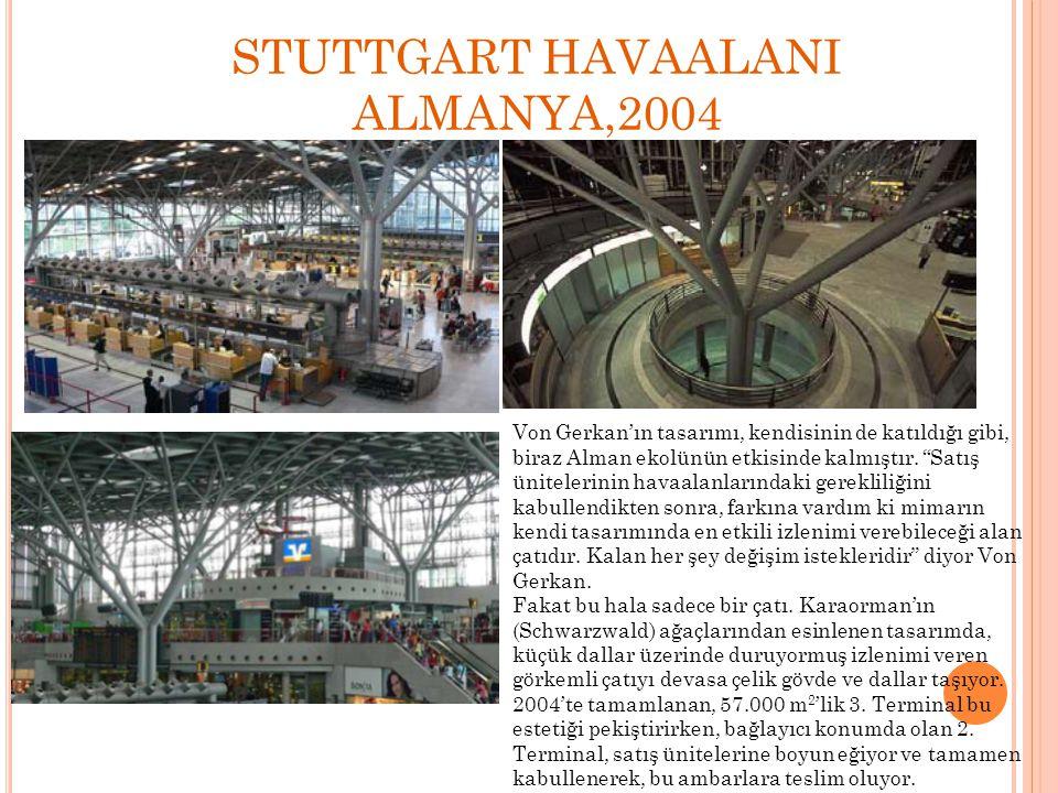 """STUTTGART HAVAALANI ALMANYA,2004 Von Gerkan'ın tasarımı, kendisinin de katıldığı gibi, biraz Alman ekolünün etkisinde kalmıştır. """"Satış ünitelerinin h"""