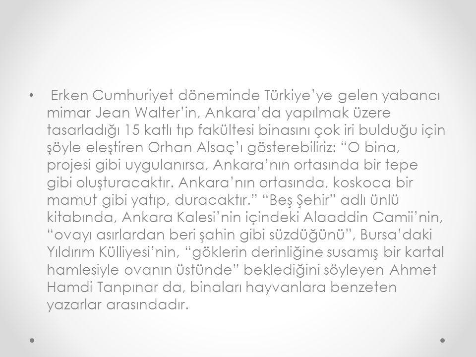 Erken Cumhuriyet döneminde Türkiye'ye gelen yabancı mimar Jean Walter'in, Ankara'da yapılmak üzere tasarladığı 15 katlı tıp fakültesi binasını çok iri
