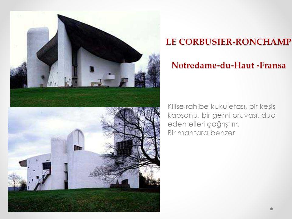 LE CORBUSIER-RONCHAMP Notredame-du-Haut -Fransa LE CORBUSIER-RONCHAMP Notredame-du-Haut -Fransa Kilise rahibe kukuletası, bir keşiş kapşonu, bir gemi