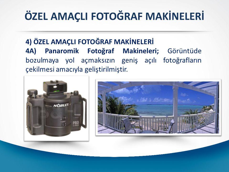 ÖZEL AMAÇLI FOTOĞRAF MAKİNELERİ 4) ÖZEL AMAÇLI FOTOĞRAF MAKİNELERİ 4A) Panaromik Fotoğraf Makineleri; Görüntüde bozulmaya yol açmaksızın geniş açılı fotoğrafların çekilmesi amacıyla geliştirilmiştir.