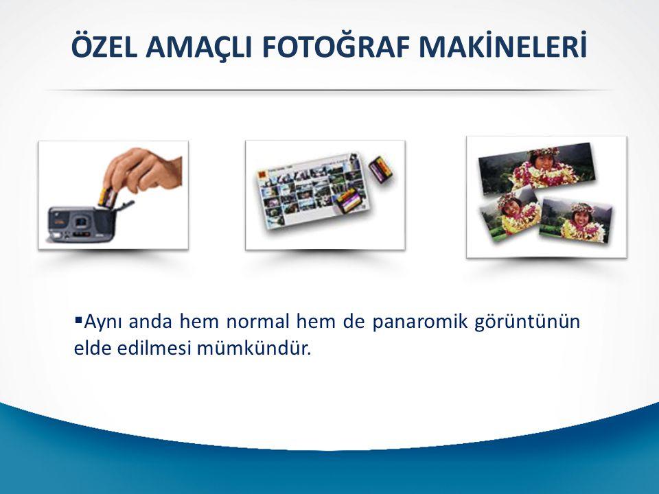 ÖZEL AMAÇLI FOTOĞRAF MAKİNELERİ  Aynı anda hem normal hem de panaromik görüntünün elde edilmesi mümkündür.
