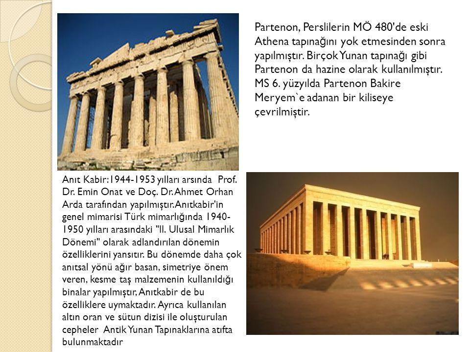 Partenon, Perslilerin MÖ 480 de eski Athena tapına ğ ını yok etmesinden sonra yapılmıştır.