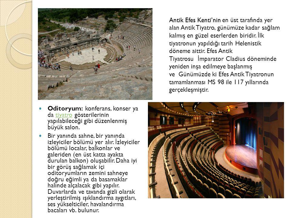Antik Efes Kenti'nin Antik Efes Kenti'nin en üst tarafında yer alan Antik Tiyatro, günümüze kadar sa ğ lam kalmış en güzel eserlerden biridir.