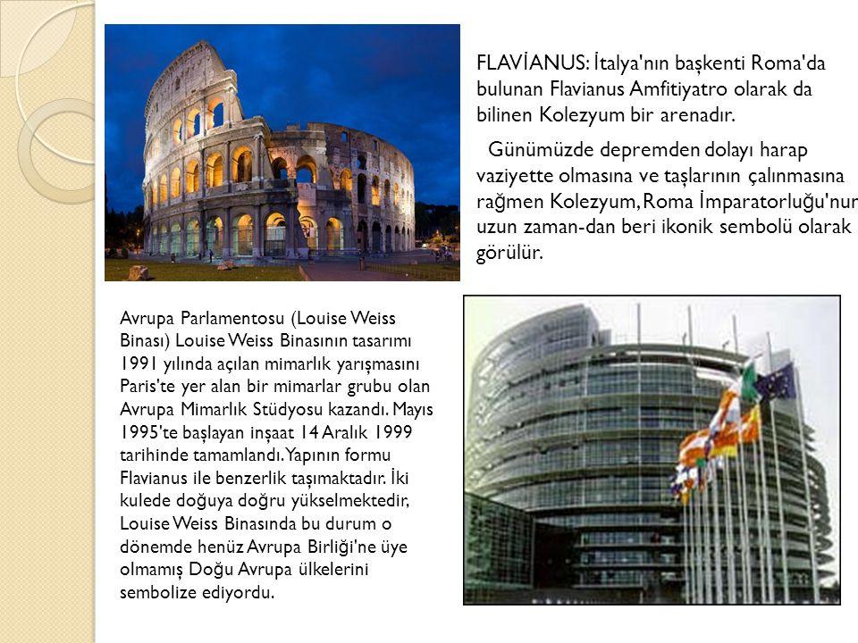 FLAV İ ANUS: İ talya nın başkenti Roma da bulunan Flavianus Amfitiyatro olarak da bilinen Kolezyum bir arenadır.