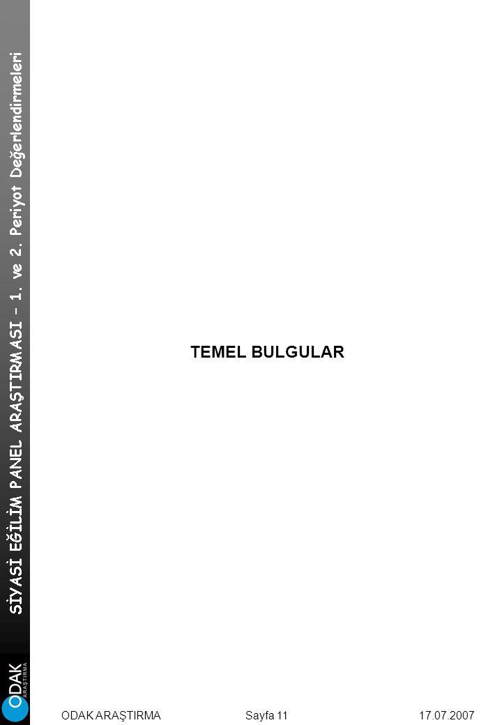 TEMEL BULGULAR Sayfa 1117.07.2007ODAK ARAŞTIRMA