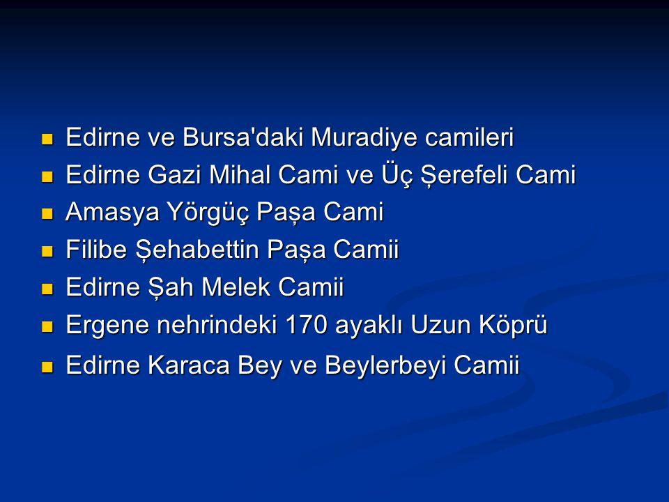 Edirne ve Bursa'daki Muradiye camileri Edirne ve Bursa'daki Muradiye camileri Edirne Gazi Mihal Cami ve Üç Şerefeli Cami Edirne Gazi Mihal Cami ve Üç