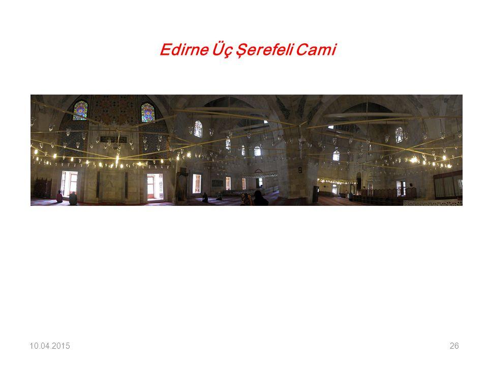 10.04.201526 Edirne Üç Şerefeli Cami