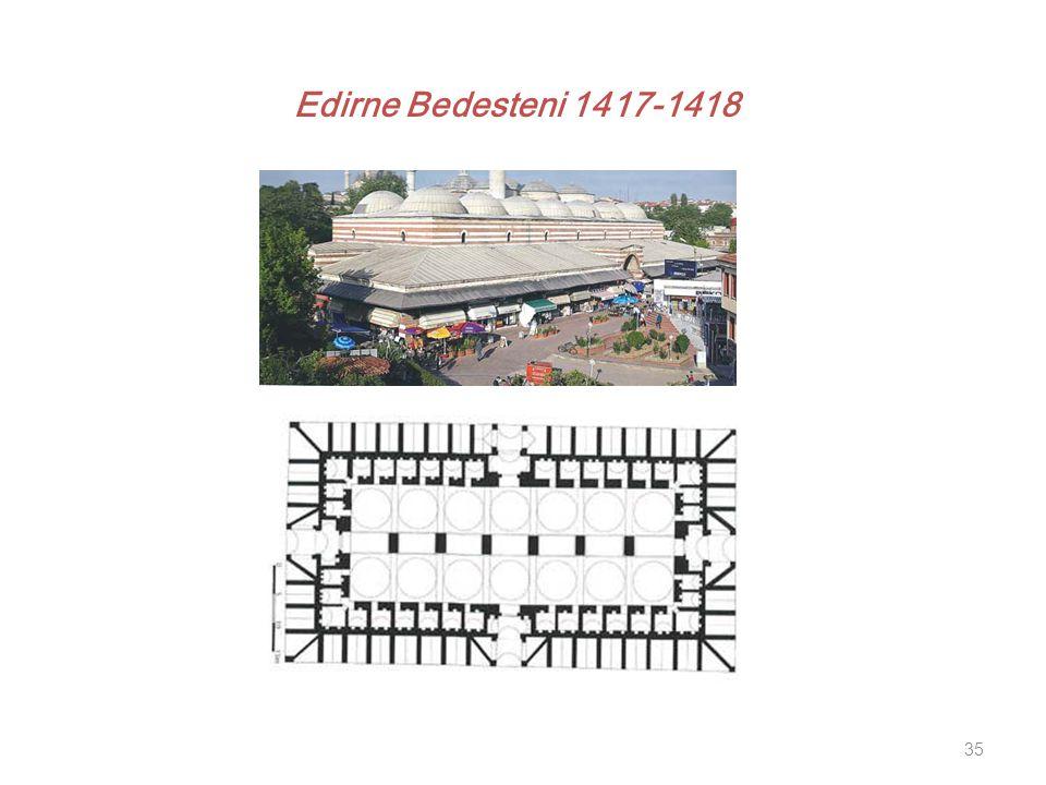 35 Edirne Bedesteni 1417-1418