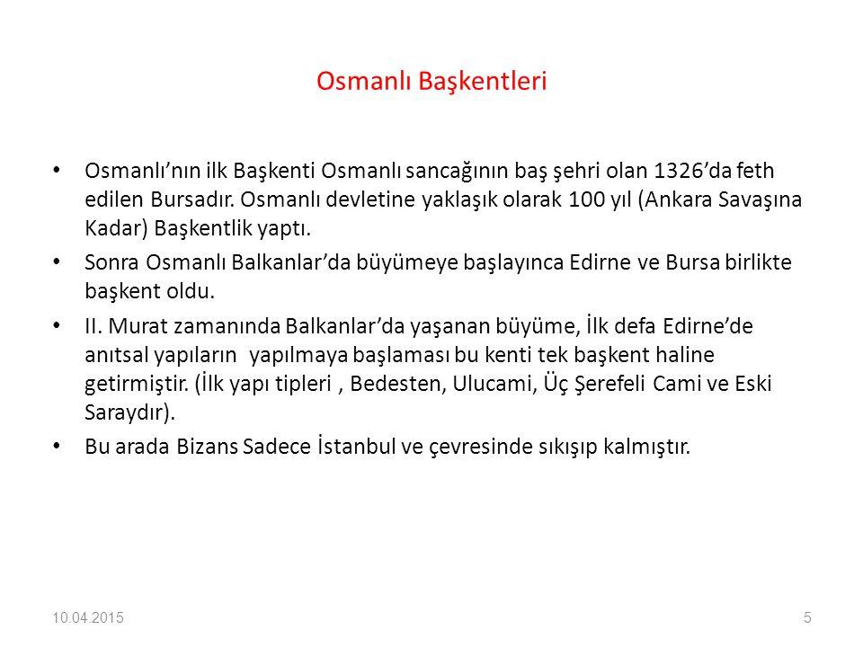 Osmanlı Başkentleri Osmanlı'nın ilk Başkenti Osmanlı sancağının baş şehri olan 1326'da feth edilen Bursadır. Osmanlı devletine yaklaşık olarak 100 yıl