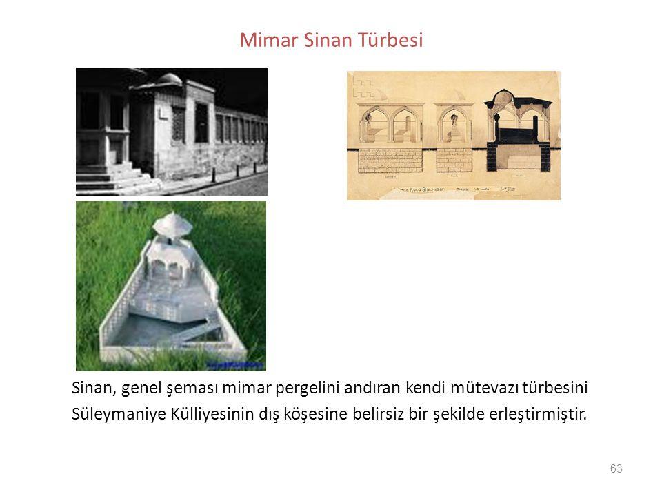 63 Mimar Sinan Türbesi Sinan, genel şeması mimar pergelini andıran kendi mütevazı türbesini Süleymaniye Külliyesinin dış köşesine belirsiz bir şekilde
