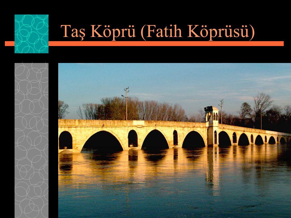Fatih Köprüsü (Edirne)Edirne Sarayiçi'nde, Demir Kapı ile Adalet Kasrı arasında Tunca Nehri üzerindeki bu köprünün kitabesi bulunmadığından ne zaman yapıldığı kesinlik kazanamamıştır Bununla beraber, köprünün Fatih Sultan Mehmet döneminde XV yüzyılda yapıldığı kabul edilmektedir Mimarı hakkında da bir bilgi bulunmamaktadır Sarayiçi'ndeki sarayın yanmasından sonra yapılan Süvari Kışlalarına yakınlığından ötürü de bu köprüye Süvari Köprüsü, saray kullanılırken de Has Bahçe Köprüsü isimleri de yakıştırılmıştır.