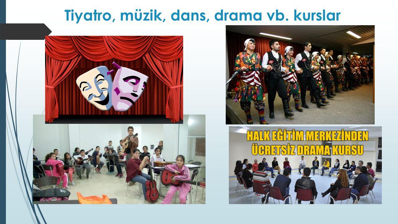 Tiyatro, müzik, dans, drama vb. kurslar