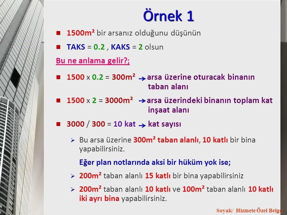 Soyak/ Hizmete Özel Belge Örnek 1 1500m² bir arsanız olduğunu düşünün TAKS = 0.2, KAKS = 2 olsun Bu ne anlama gelir?; 1500 x 0.2 = 300m² arsa üzerine