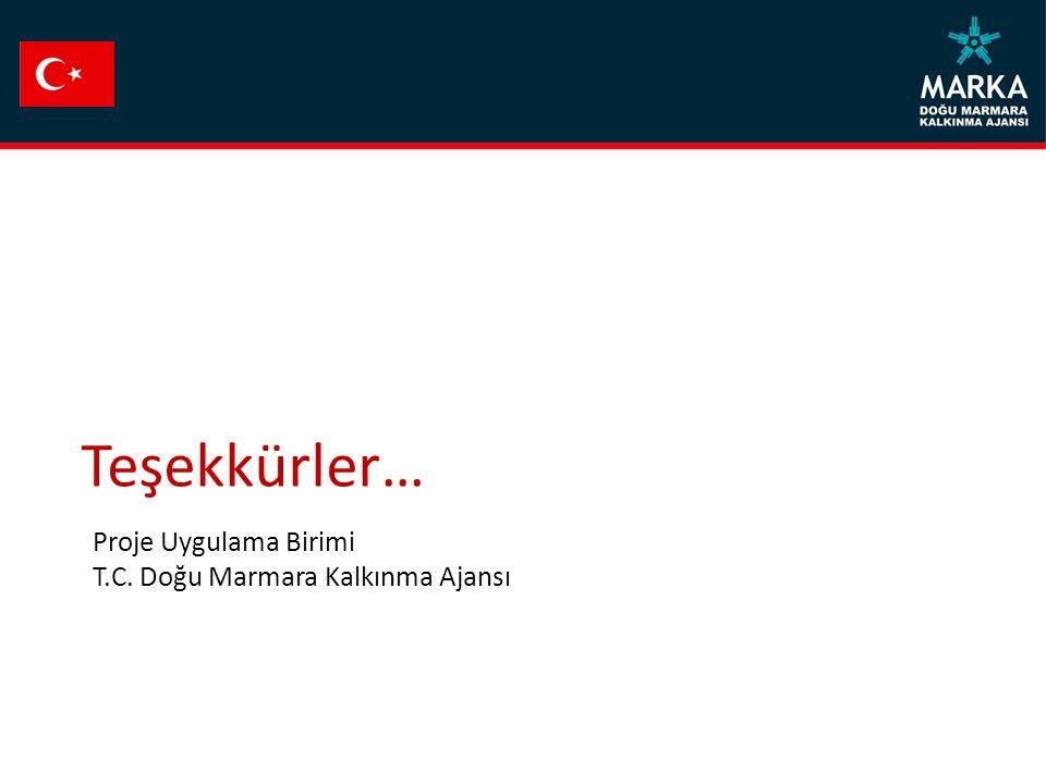 Proje Uygulama Birimi T.C. Doğu Marmara Kalkınma Ajansı Teşekkürler…