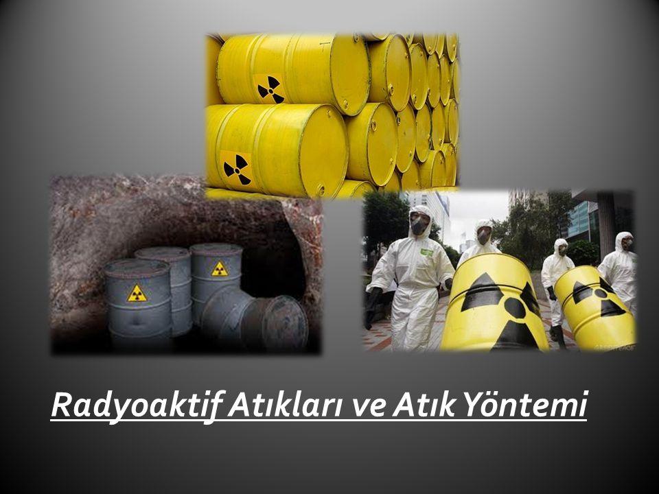 Radyoaktif Atıkları ve Atık Yöntemi