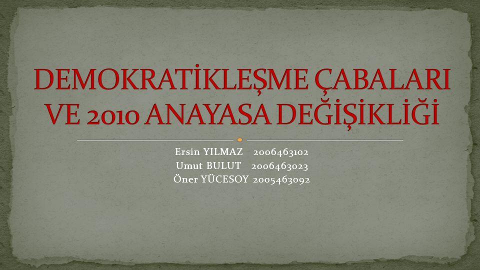 Ersin YILMAZ 2006463102 Umut BULUT 2006463023 Öner YÜCESOY 2005463092