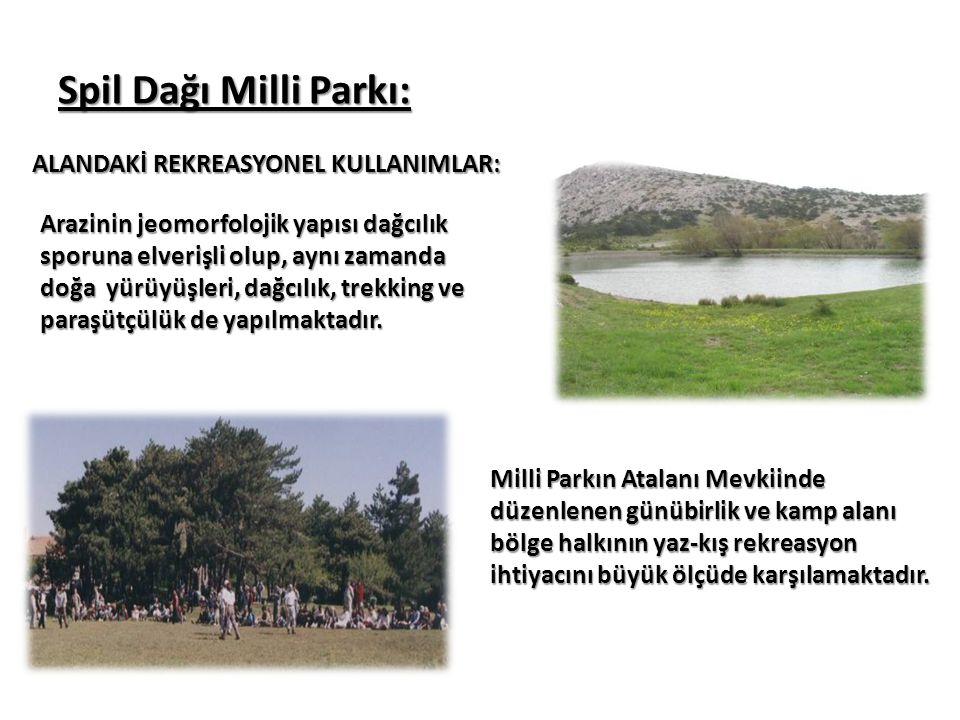 Spil Dağı Milli Parkı: Aktiviteler:  Dinlenme ve eğlenme Doğa Yürüyüşü  Piknik  Fotoğrafçılık