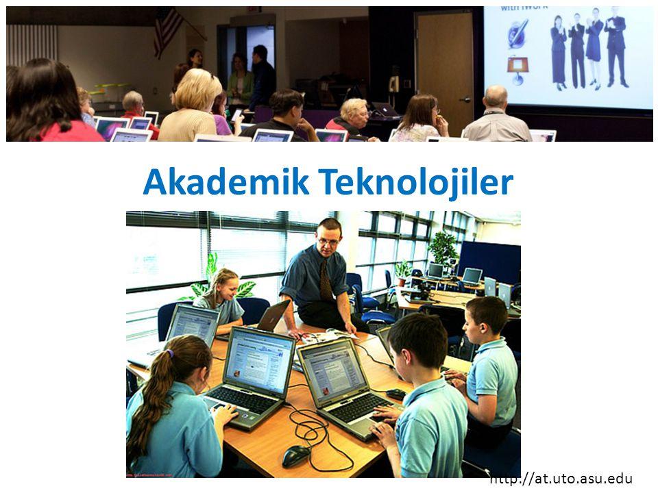 http://at.uto.asu.edu Akademik Teknolojiler