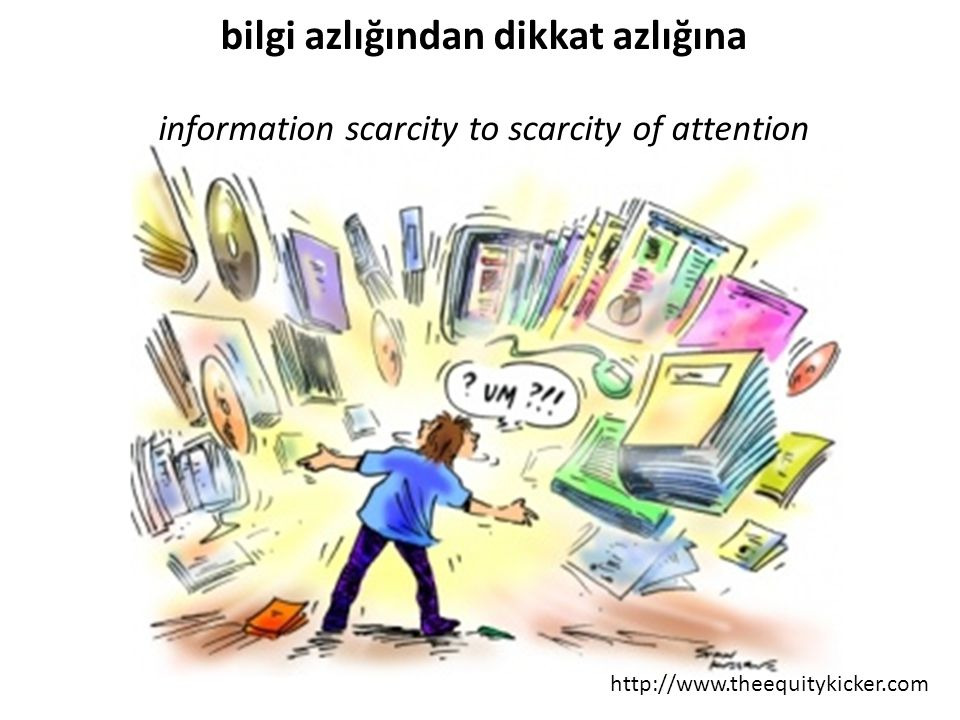 http://www.theequitykicker.com bilgi azlığından dikkat azlığına information scarcity to scarcity of attention