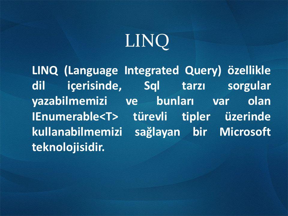 LINQ (Language Integrated Query) özellikle dil içerisinde, Sql tarzı sorgular yazabilmemizi ve bunları var olan IEnumerable türevli tipler üzerinde kullanabilmemizi sağlayan bir Microsoft teknolojisidir.