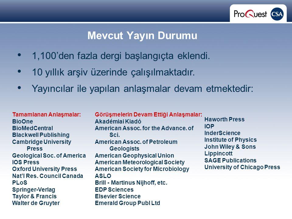 Proprietary and Confidential ProQuest Information & Learning Mevcut Yayın Durumu 1,100'den fazla dergi başlangıçta eklendi.