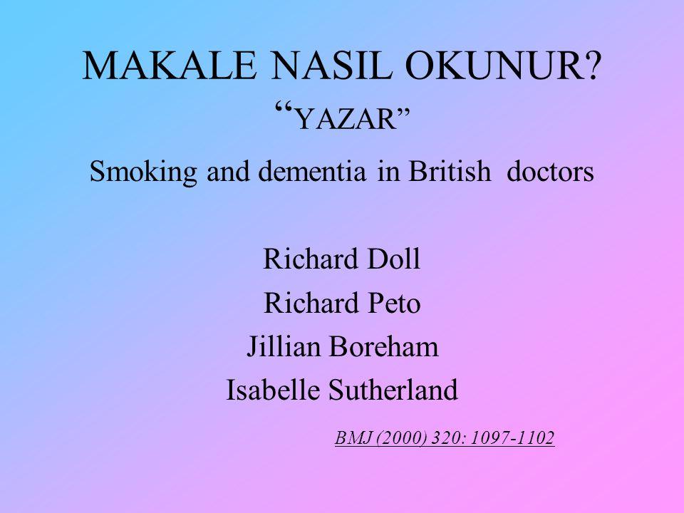 "Smoking and dementia in British doctors Richard Doll Richard Peto Jillian Boreham Isabelle Sutherland BMJ (2000) 320: 1097-1102 MAKALE NASIL OKUNUR? """