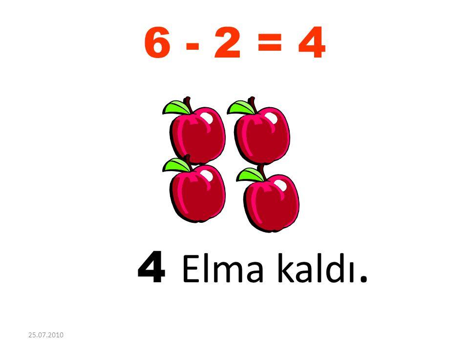 6 elmanın 2 'sini birer tane dağıttık. 25.07.2010