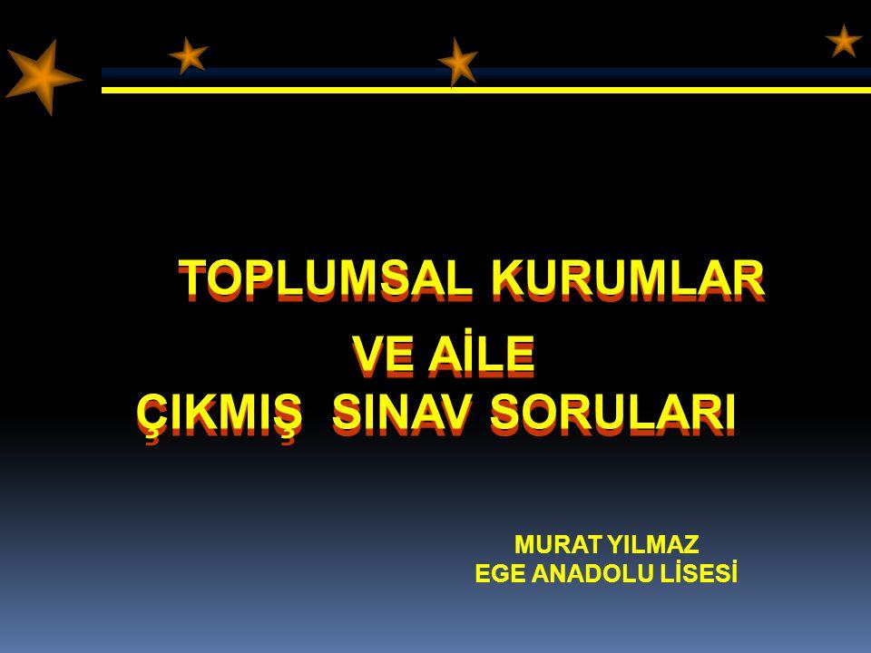 10-) Türkiye'nin köylük yörelerindeki geniş aile tipinde, aile üyelerinin birbirlerine nasıl davranacakları, kimin sözüne önce uyulacağı gibi konulara ilişkin belli kurallar vardır.