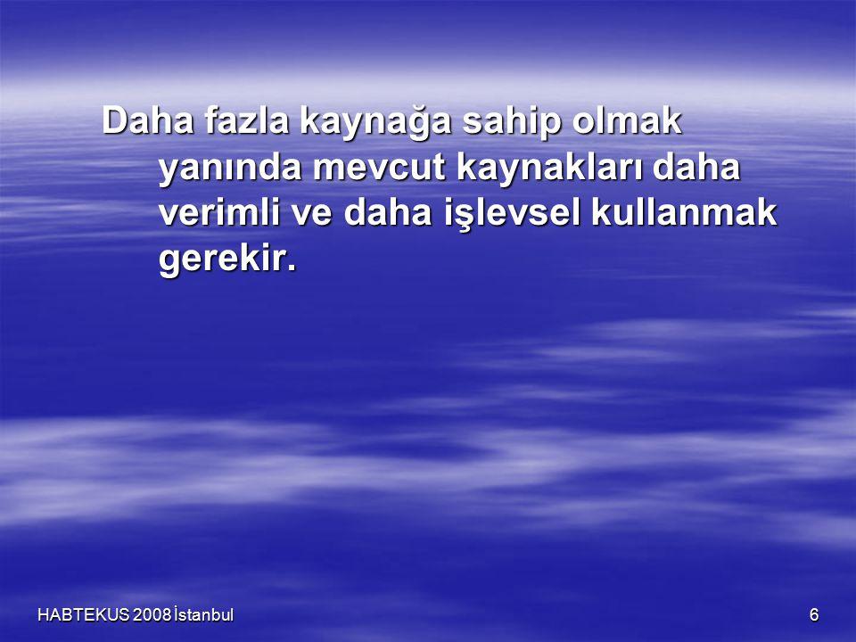 HABTEKUS 2008 İstanbul 7 Devlet yönetmenin temel farkı; Hem çalıştırdığınız, hem de çalıştırmadığınız kimselere karşı sorumlusunuzdur.