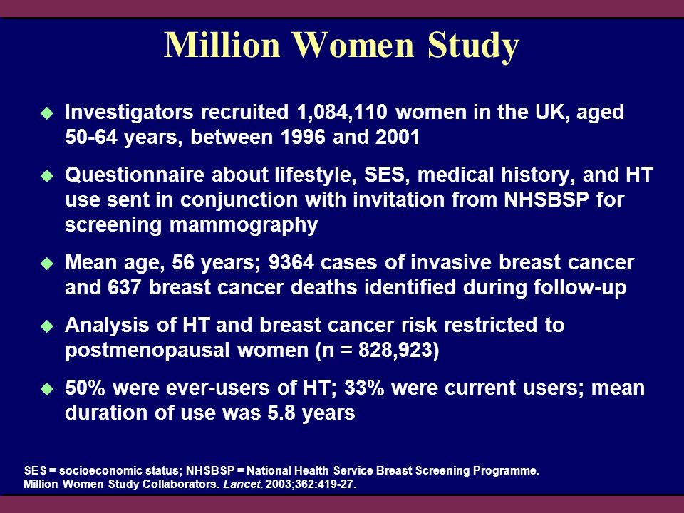 Million Women Study  Investigators recruited 1,084,110 women in the UK, aged 50-64 years, between 1996 and 2001  Questionnaire about lifestyle, SES,