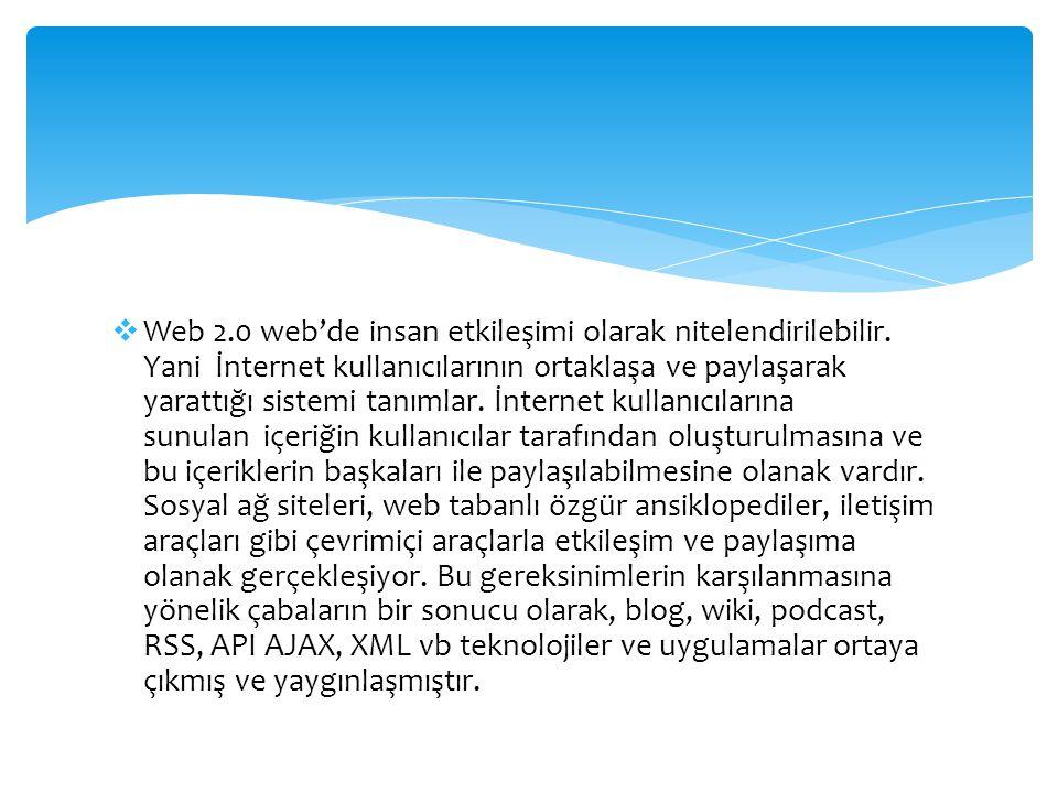  Web 2.0 web'de insan etkileşimi olarak nitelendirilebilir.