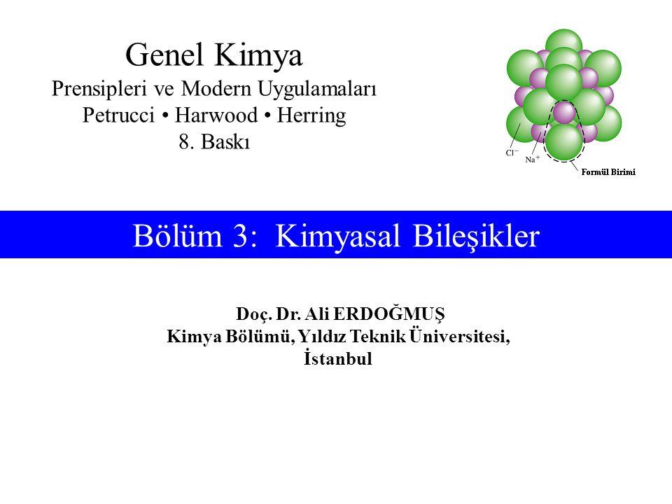 Örnek 3.4 Bileşiğin Yüzde Kütle Bileşiminin Hesaplanması Molekül kütleyi hesaplayınız M(C 2 HBrClF 3 ) = 197,38 g/mol Sonra, bir mol bileşikteki kütle oranlarını ve yüzdelerini hesaplayınız:
