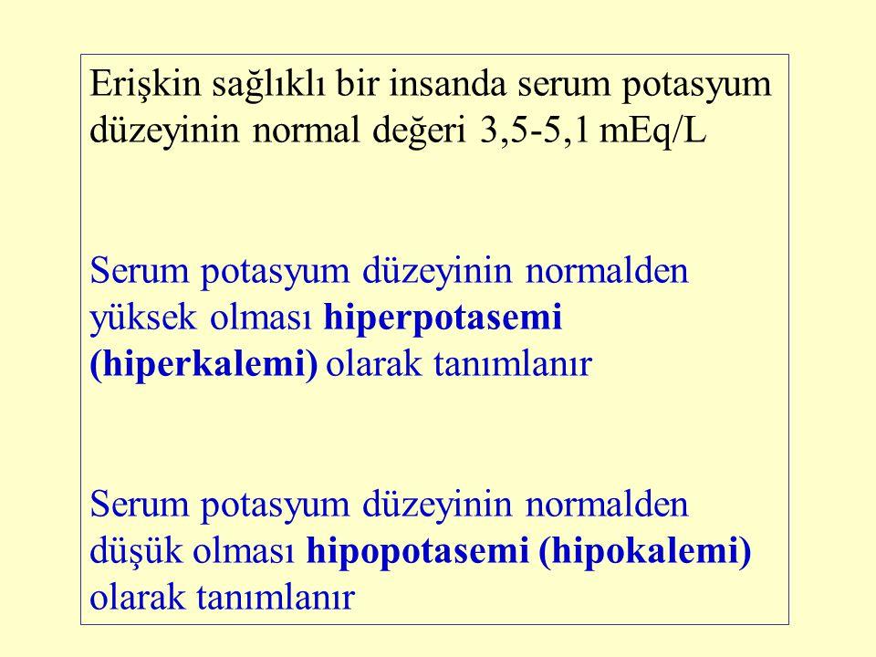 Erişkin sağlıklı bir insanda serum potasyum düzeyinin normal değeri 3,5-5,1 mEq/L Serum potasyum düzeyinin normalden yüksek olması hiperpotasemi (hipe