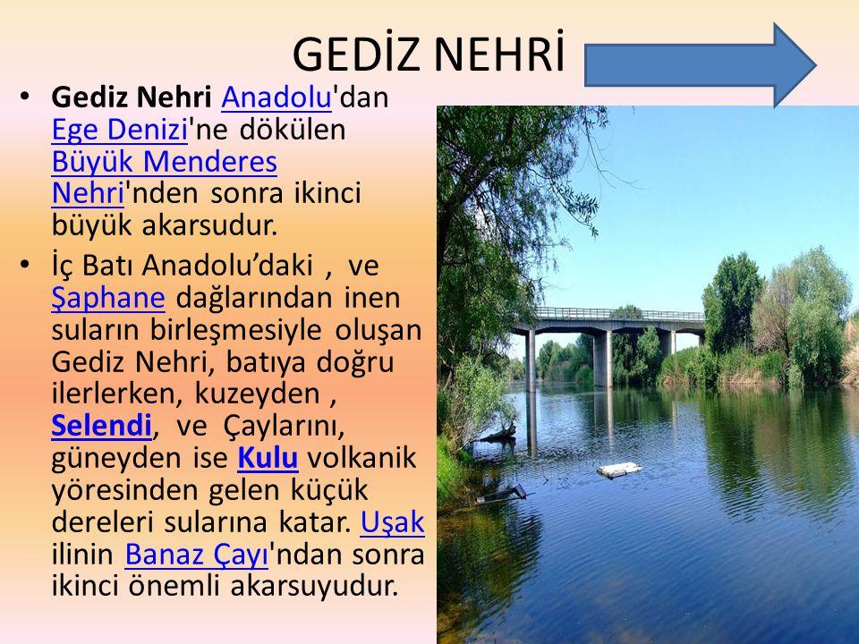 GEDİZ NEHRİ Gediz Nehri Anadolu'dan Ege Denizi'ne dökülen Büyük Menderes Nehri'nden sonra ikinci büyük akarsudur.Anadolu Ege Denizi Büyük Menderes Neh