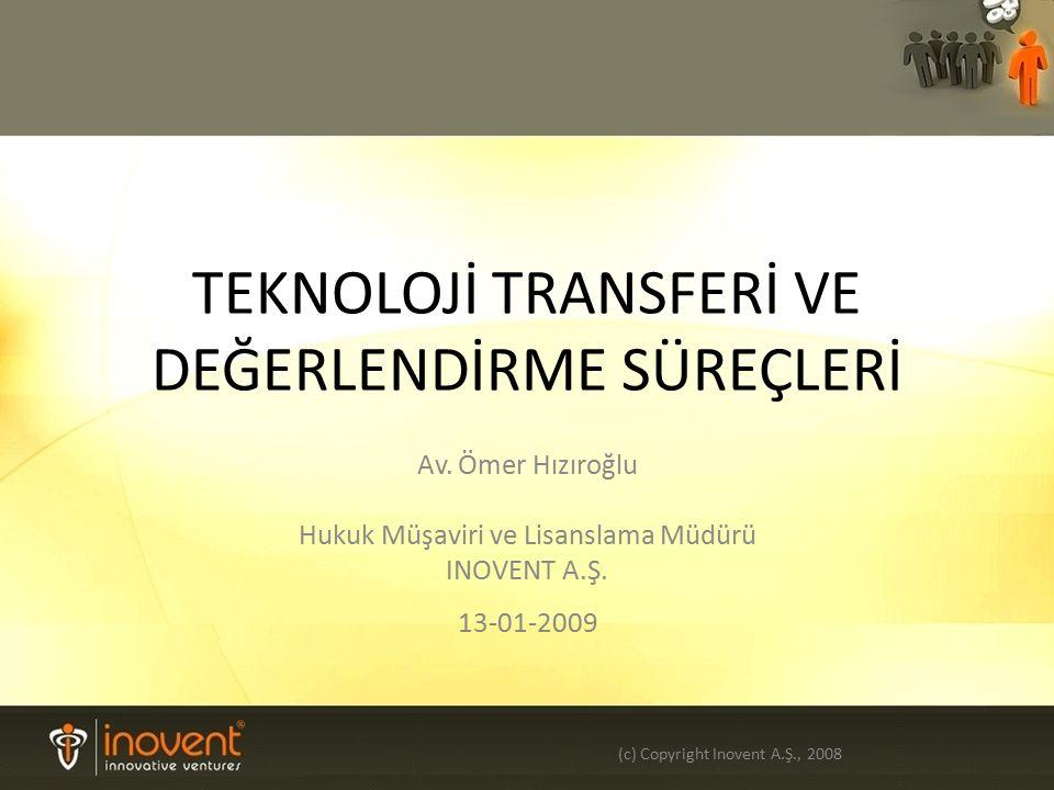 TEKNOLOJİ TRANSFERİ VE DEĞERLENDİRME SÜREÇLERİ Av.