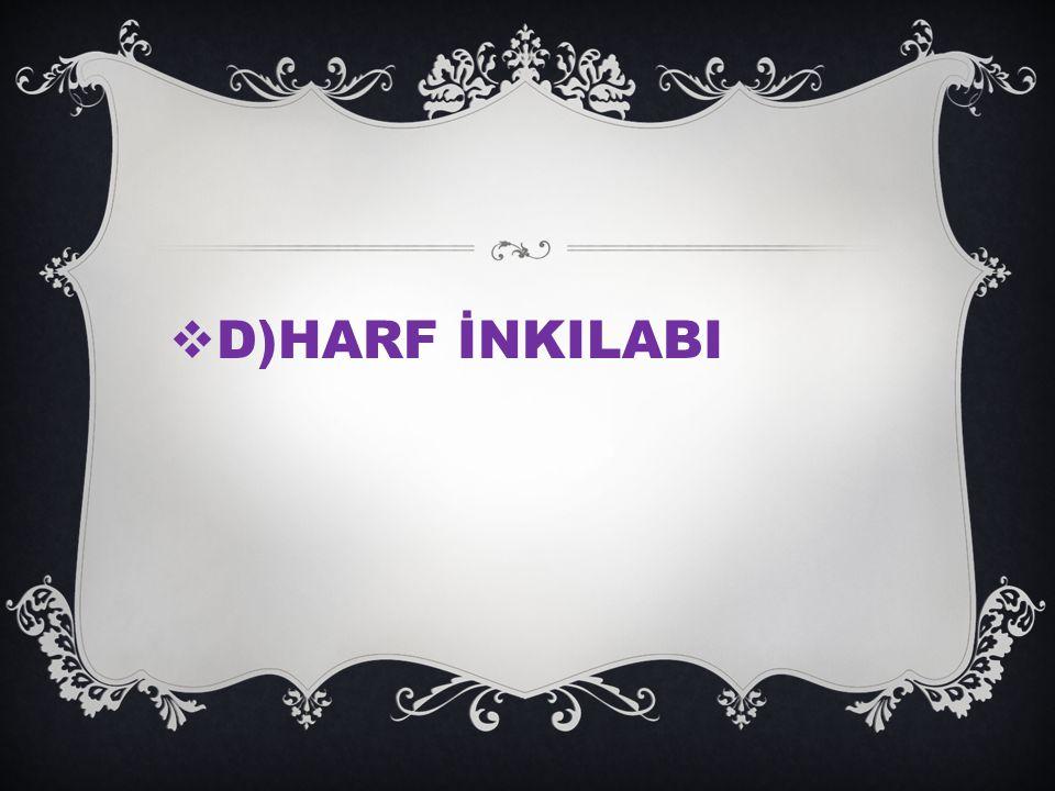  D)HARF İNKILABI