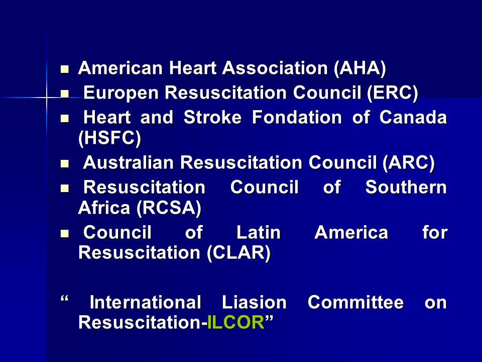 American Heart Association (AHA) American Heart Association (AHA) Europen Resuscitation Council (ERC) Europen Resuscitation Council (ERC) Heart and St