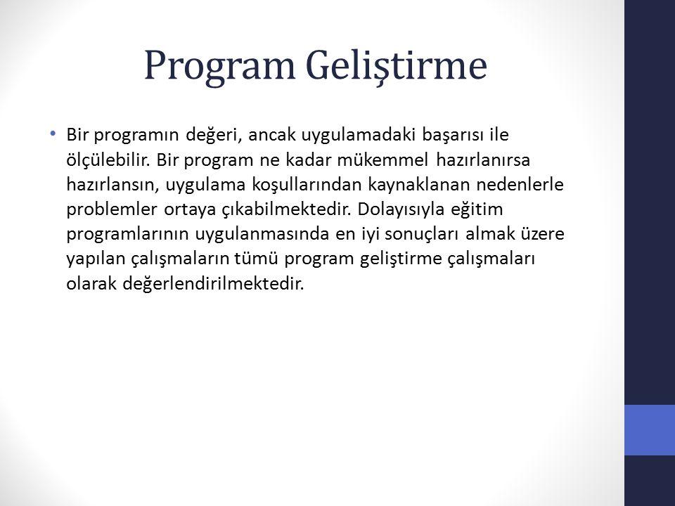 Program Geliştirme Bir programın değeri, ancak uygulamadaki başarısı ile ölçülebilir.
