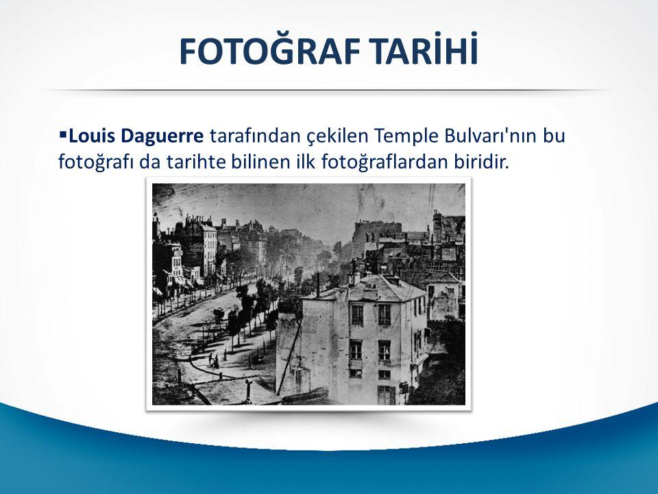 FOTOĞRAF TARİHİ  Louis Daguerre tarafından çekilen Temple Bulvarı'nın bu fotoğrafı da tarihte bilinen ilk fotoğraflardan biridir.