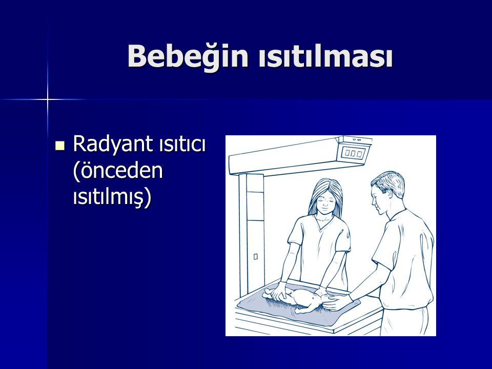 Bebeğin ısıtılması Radyant ısıtıcı (önceden ısıtılmış) Radyant ısıtıcı (önceden ısıtılmış)