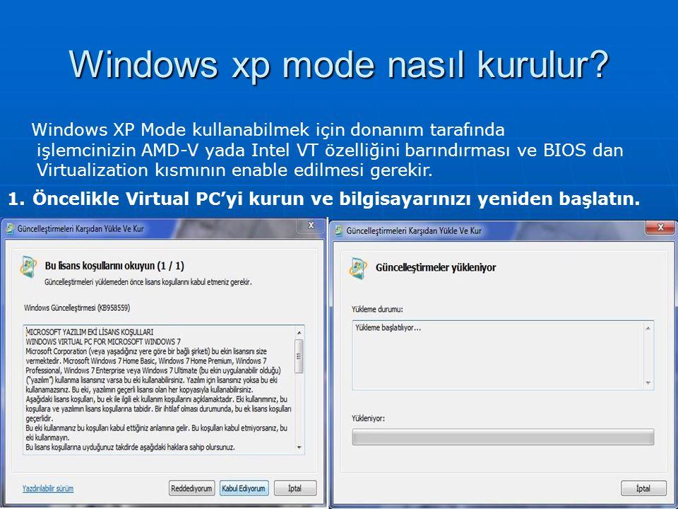 Windows xp mode nasıl kurulur? Windows XP Mode kullanabilmek için donanım tarafında işlemcinizin AMD-V yada Intel VT özelliğini barındırması ve BIOS d