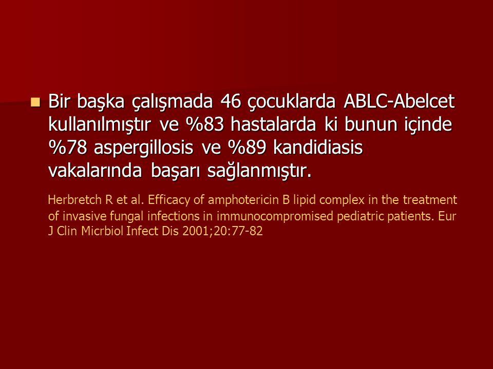 Bir başka çalışmada 46 çocuklarda ABLC-Abelcet kullanılmıştır ve %83 hastalarda ki bunun içinde %78 aspergillosis ve %89 kandidiasis vakalarında başarı sağlanmıştır.